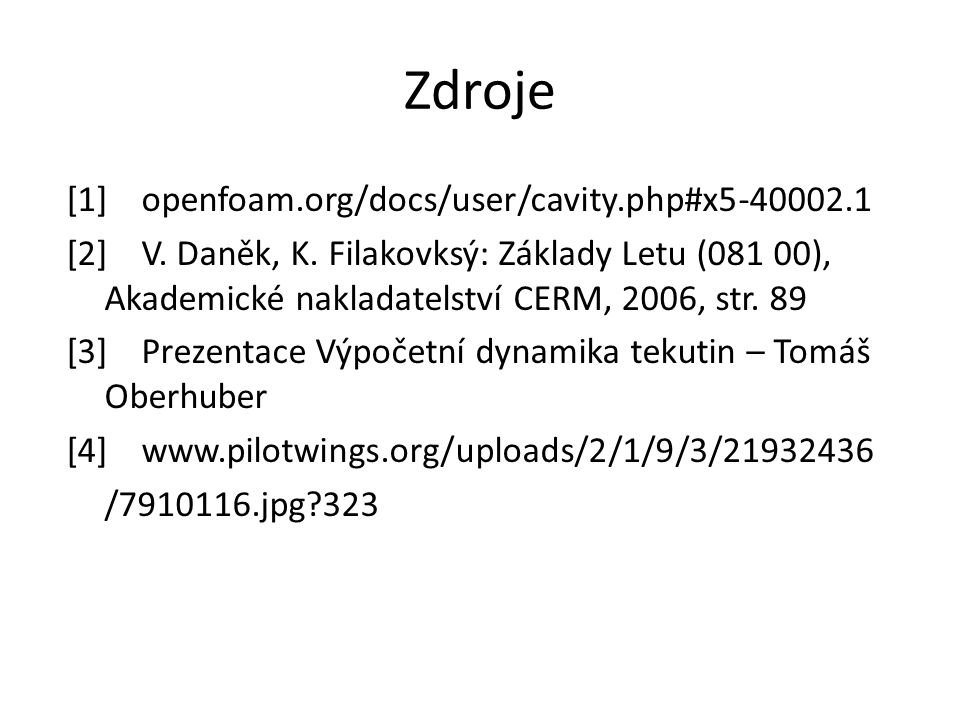 Zdroje [1] openfoam.org/docs/user/cavity.php#x5-40002.1